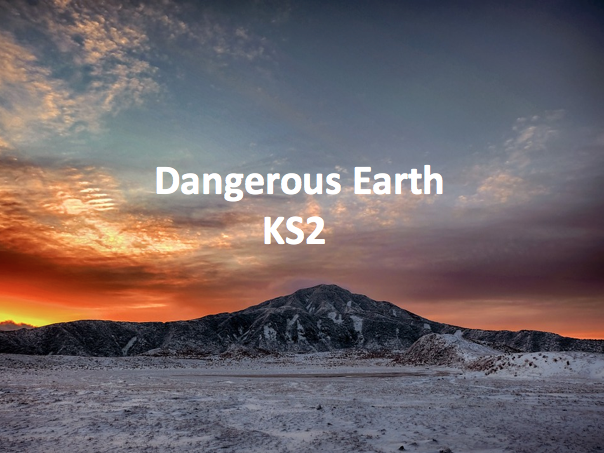Key Stage 2 Geography - Dangerous Earth