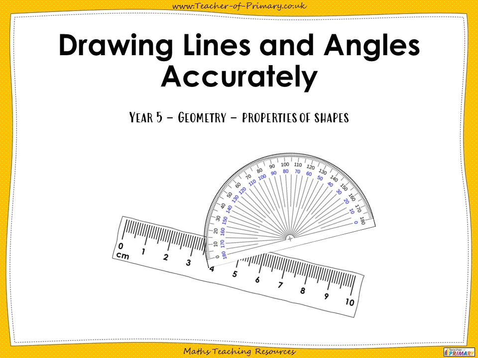 Drawing Lines and Angles Accurately - Year 5