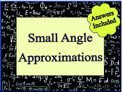 Small Angle Approximations - With Answers