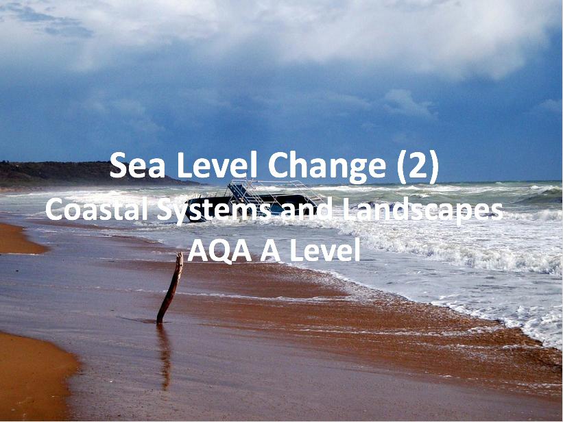 Sea Level Change (2) - AQA A Level Geography
