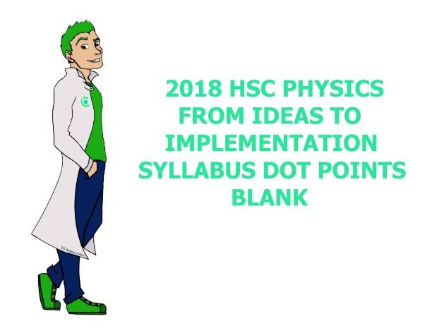 Blank Physics Syllabus Dot Points - From Ideas to Implementation
