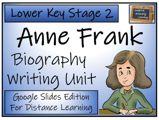 LKS2 Anne Frank Biography Writing & Distance Learning Unit