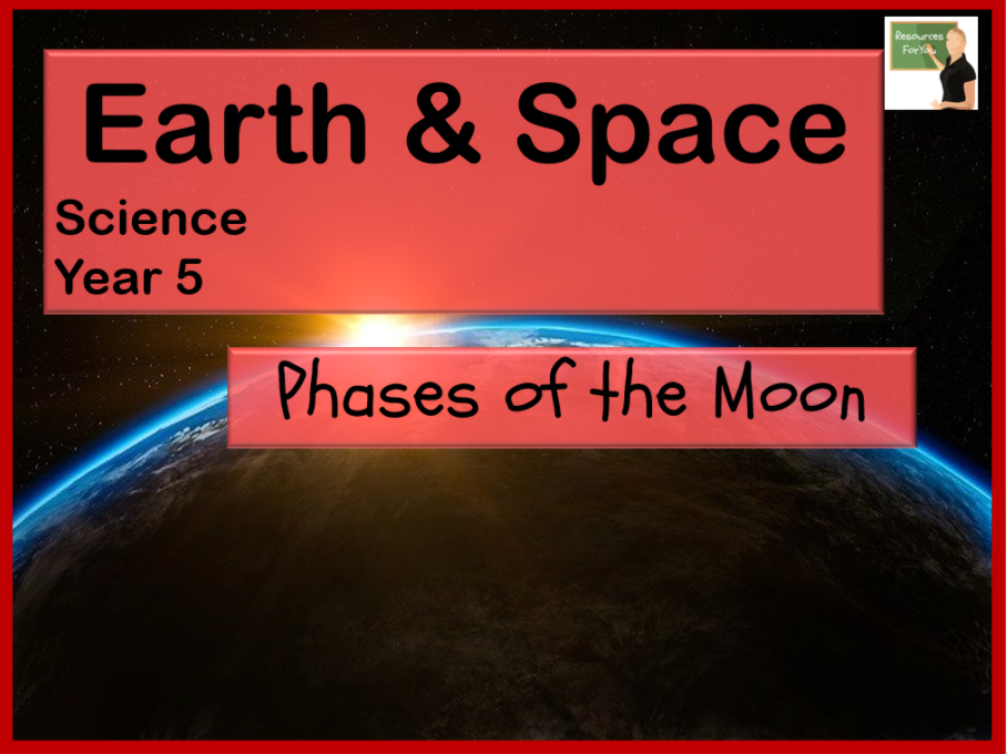 Science- Earth & Space- Phases of the Moon Year 5