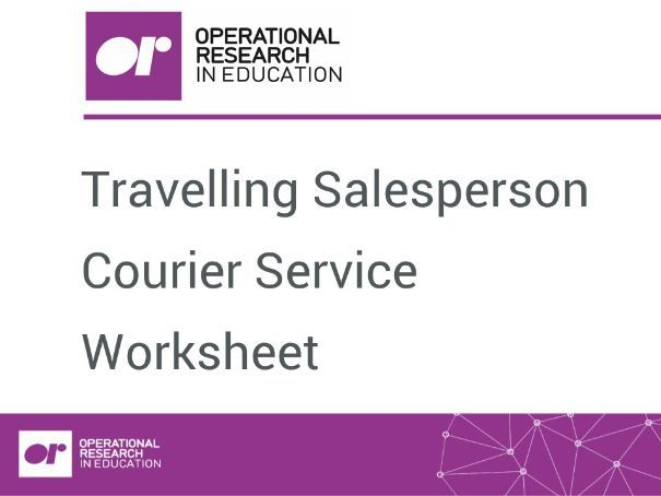 Worksheet 3: Travelling Salesperson: Courier Service