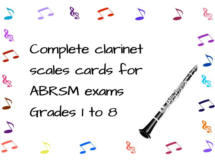 Complete Clarinet Scales Cards for ABRSM Exams 2017-18 Grades 1 to 8