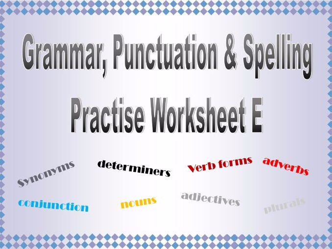 Grammar, Punctuation & Spelling Practise Worksheet E with Answers