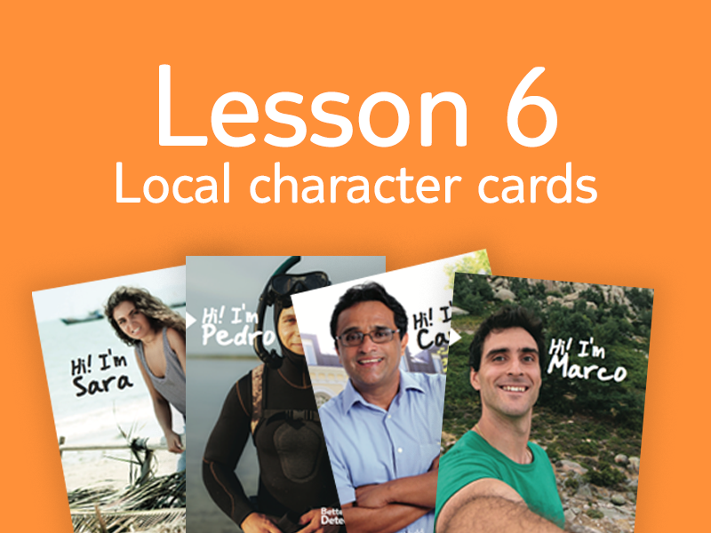 Lesson 6 - Activity 1: Local character cards