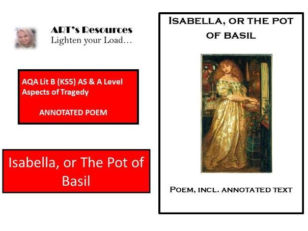 HOME LEARNING  -ISABELLA, OR THE... AQA Lit B (KS5) AS & A Level AOT - KEATS  - ANNOTATED  POEM -