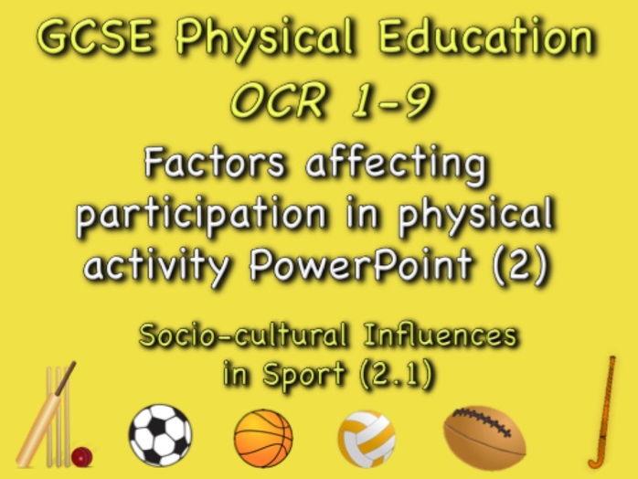 GCSE OCR PE (2.1) Socio-Cultural Influences  - Factors affecting participation PowerPoint