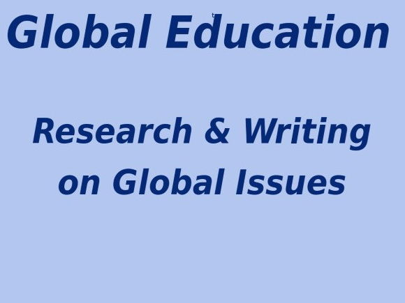 Global Education: Research & Write about a global issue