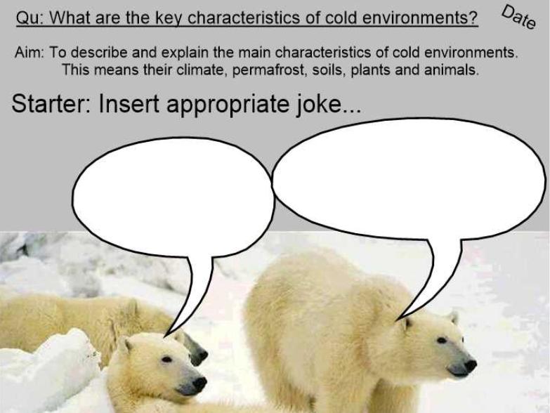 Cold Environments - Characteristics