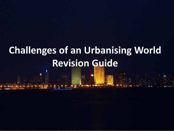 Challenges of an Urbanising World - Revision Guide Edexcel GCSE