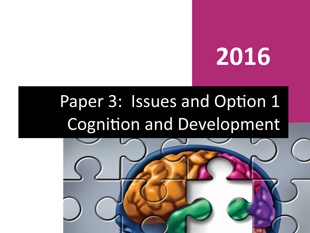 Paper 3 Student Workbook - Option 1 Cognition and Development