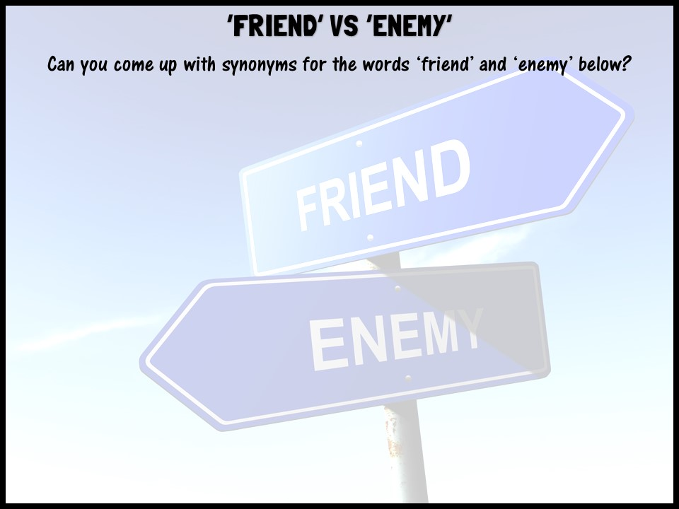 'Friend' vs 'enemy'