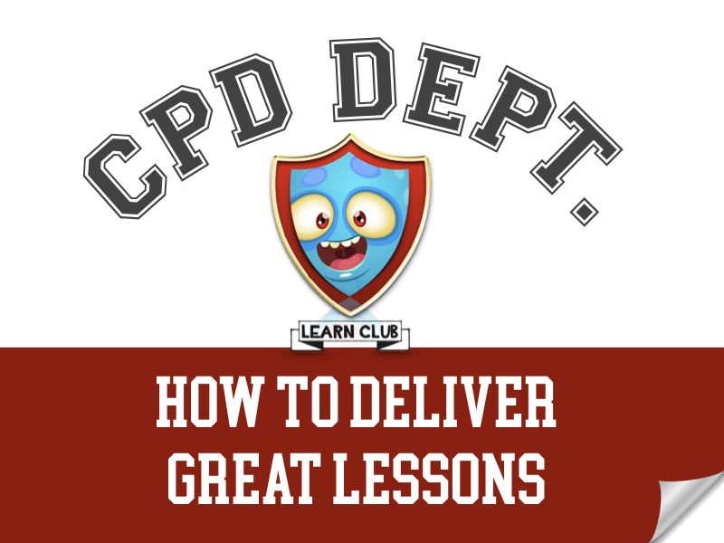 CPD - How to Deliver Great Lessons