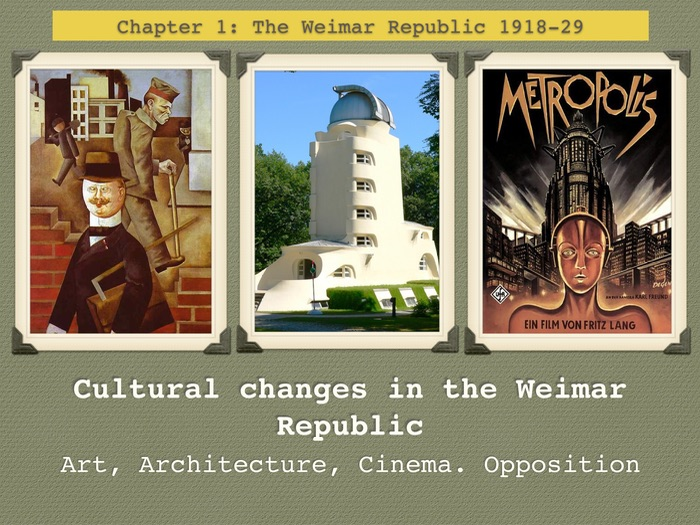 GCSE History of Weimar Republic Unit 1 Cultural Changes in the Weimar Republic