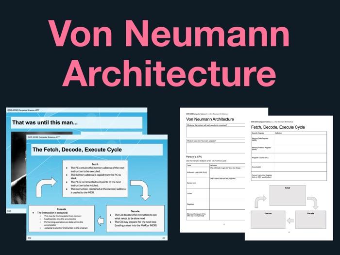 J277 GCSE Computer Science 1.1.1 Von Neumann Architecture - Lesson