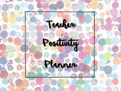 Teacher Positivity Planner - 6-period days