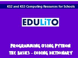 KS3 Programming using Python - The Basics - Coding Dictionary
