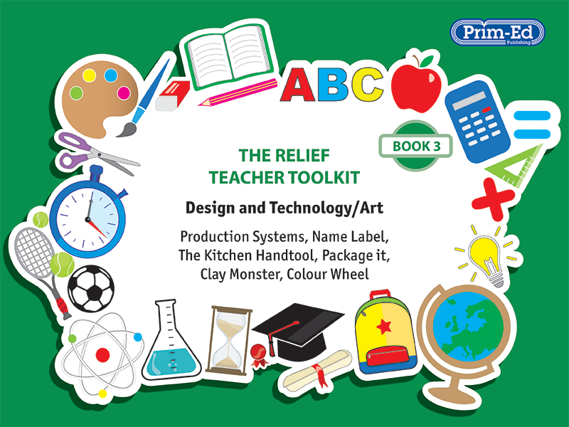 THE RELIEF TEACHER TOOLKIT: BOOK 3 DESIGN AND TECHNOLOGY/ART UNIT (KS2, Age 10-11)