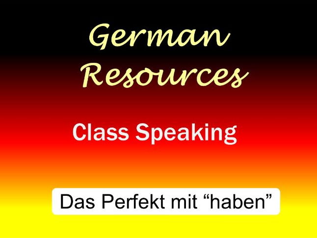 "German Activities - Das Perfekt mit ""haben"" - Class Speaking"