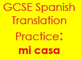 Spanish mi casa translation: sentences & complex structures on my house & home with answers