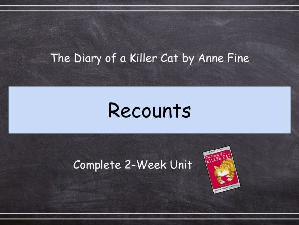 Year 3: Recounts - 'The Diary of a Killer Cat' by Anne Fine