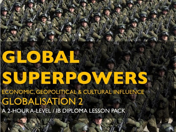 Globalisation 2: Superpowers: Economic, Geopolitical and Cultural Influences