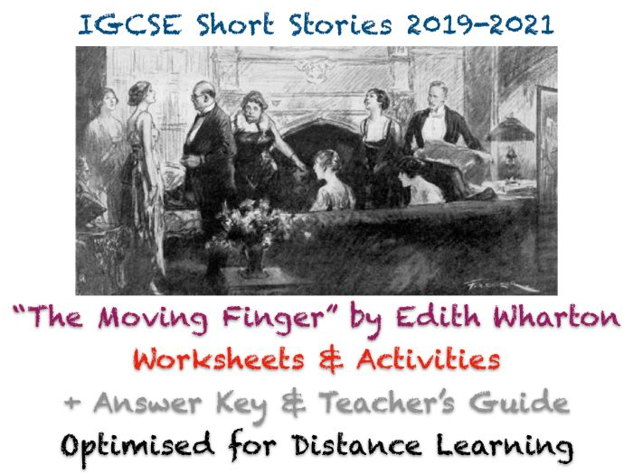 """IGCSE Short Stories: """"The Moving Finger"""" Edith Wharton - Story, Worksheets + ANSWERS + STUDY GUIDE"""