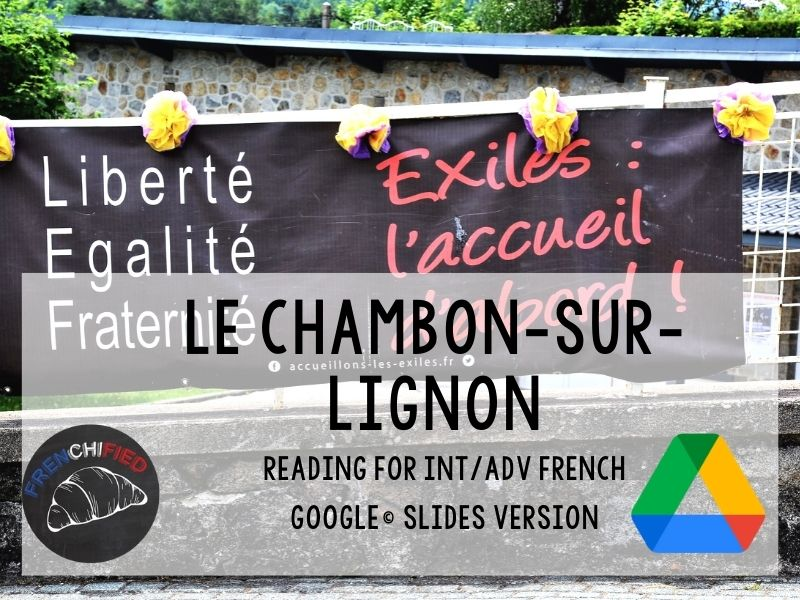 Chambon-sur-Lignon - reading for French learners Google™ Slides version