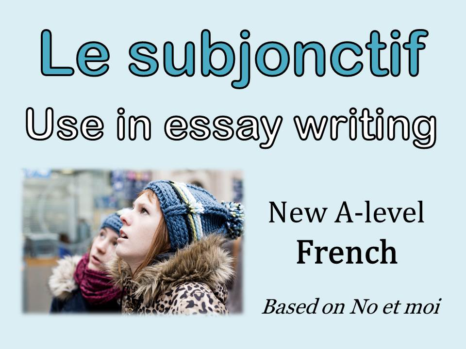 Le subjonctif - How to use it in essay writing - based on No et moi but editable