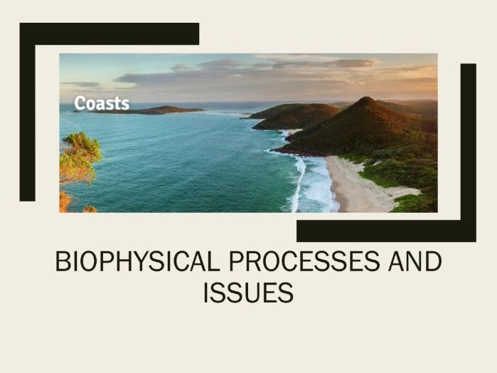 Coasts - Biophysical Processes and Issues