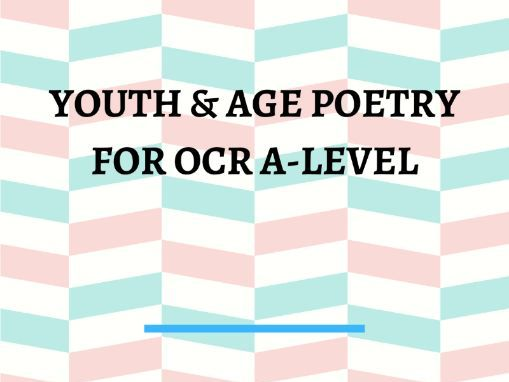 Youth & Age Poetry for OCR A-Level Revision Worksheet