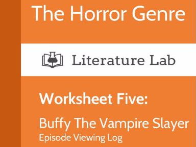 Literature Lab: The Horror Genre - Buffy The Vampire Slayer Episode Viewing Log