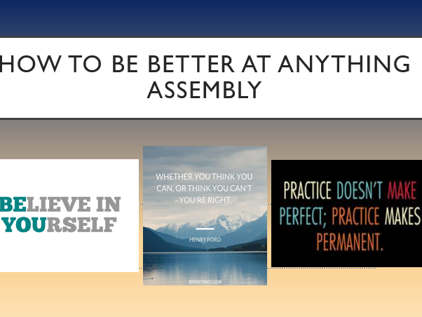 How to be Better at Anything Assembly