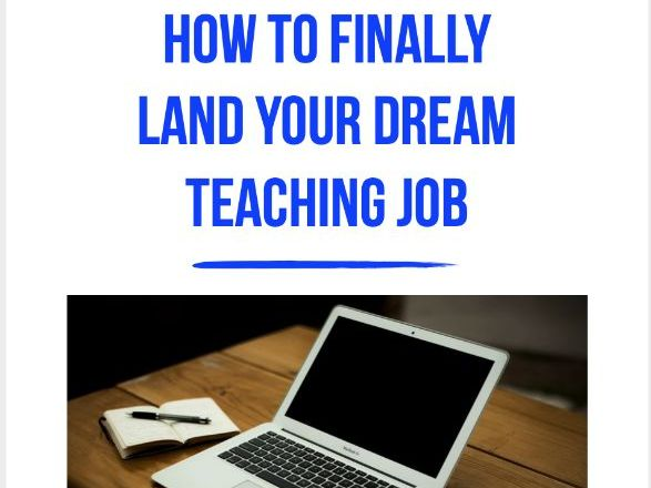 How To Finally Land Your Dream Teaching Job