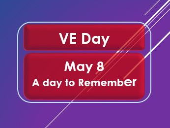British Values: VE Day: May 8: A Day to Remember