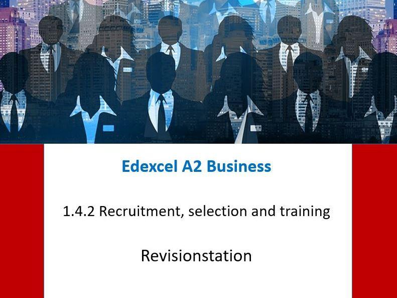 2019 New version - Edexcel A Level business - Theme 1 -142 Recruitment