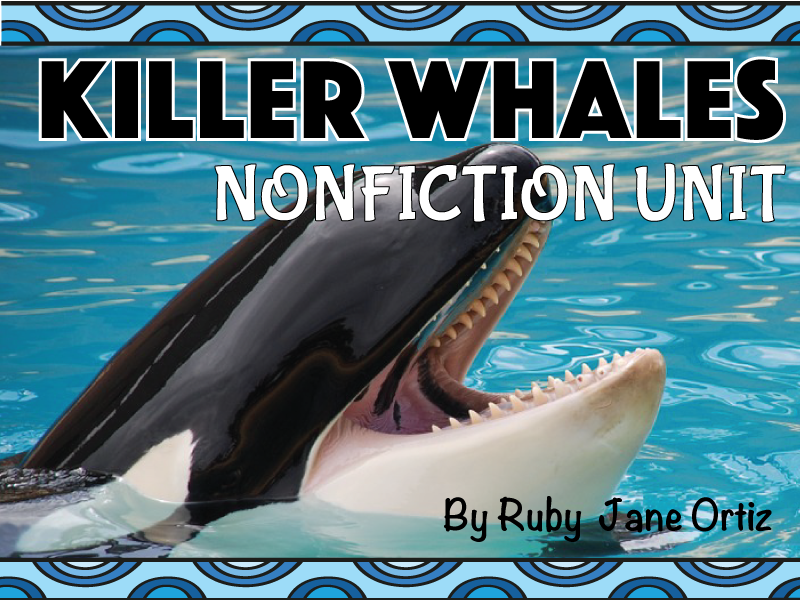 All About Killer Whales (Orcas) Nonfiction Unit