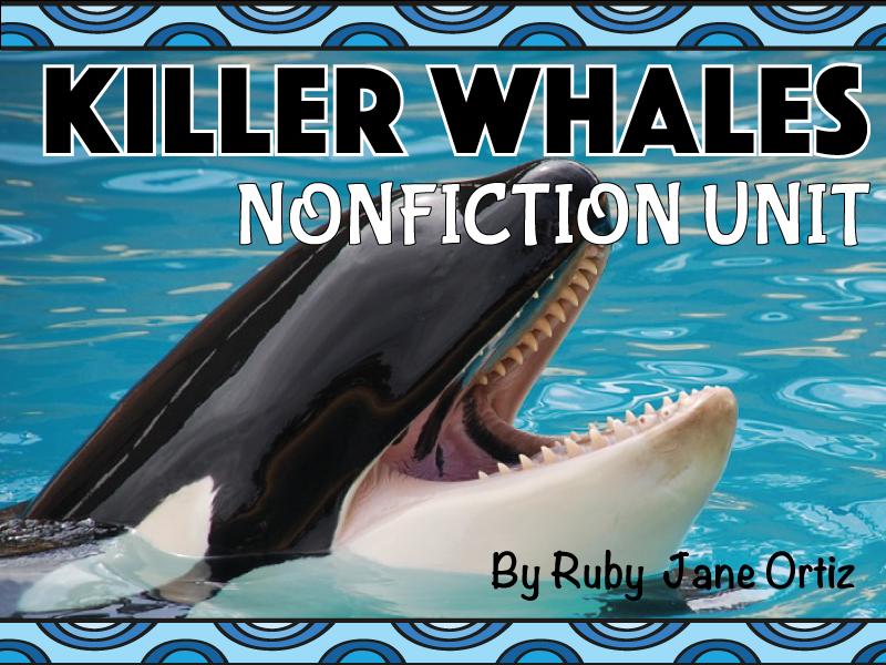 All About Killer Whales (Orcas) Nonfiction Unit