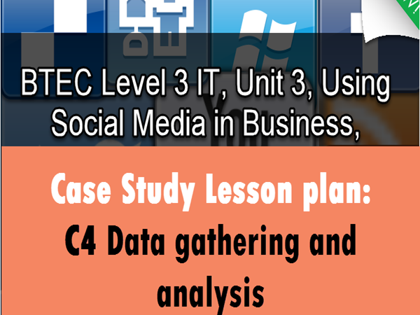 BTEC Level 3 IT, Unit 3 (C4) FREE! Lesson Plan for Data gathering and analysis