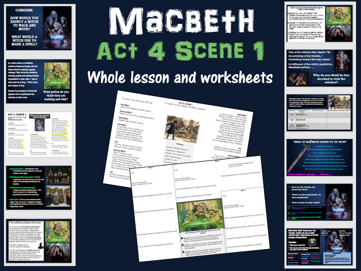 Macbeth Act 4, Scene 1 the witches and apparitions  (whole lesson and worksheet) KS4 year 10/11