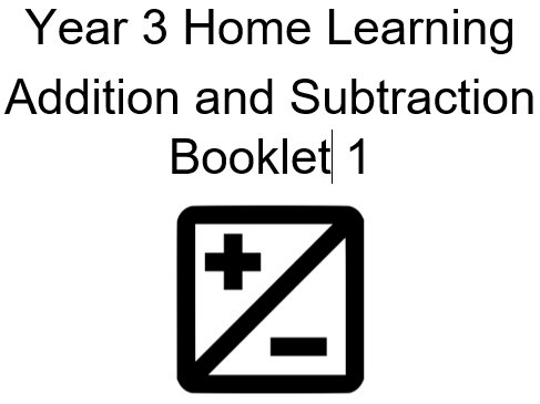 Year 3 Home Learning Addition and Subtraction Booklet 1