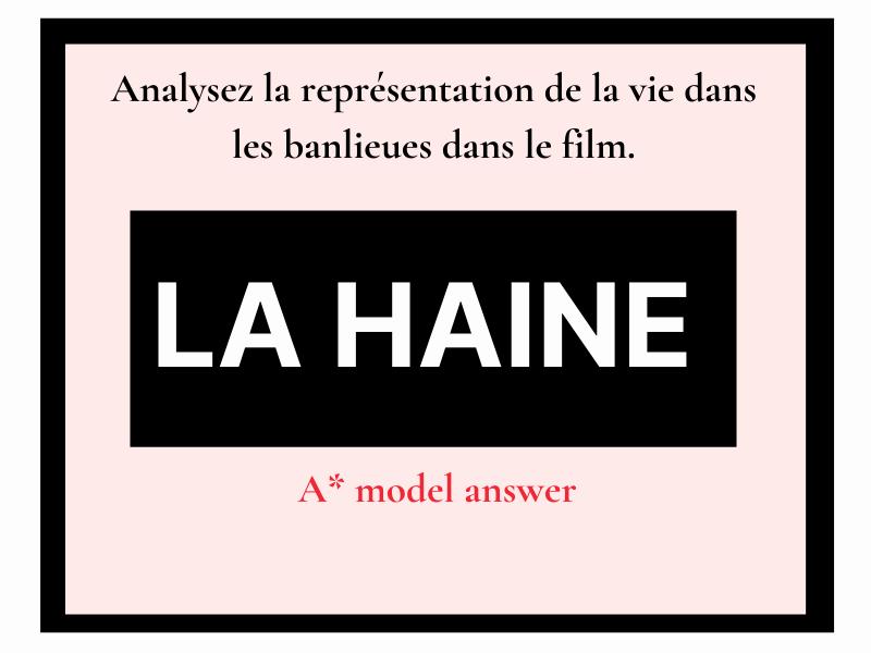 La Haine représentation vie dans la banlieue (essay question) French A level