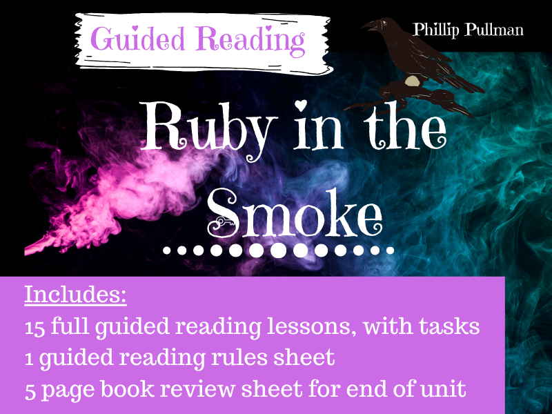 Ruby in the Smoke Phillip Pullman 15 Guided Reading Lessons