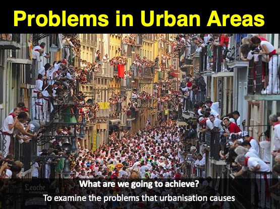 IGCSE/GCSE Problems of Urban Areas and Urbanisation