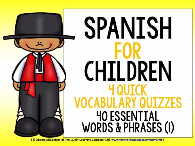 PRIMARY SPANISH - FOUR QUICK VOCAB QUIZZES - 40 WORDS & PHRASES