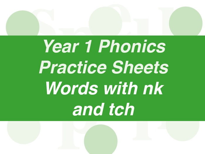Phonics Practice Sheets: Year 1 words with nk and tch