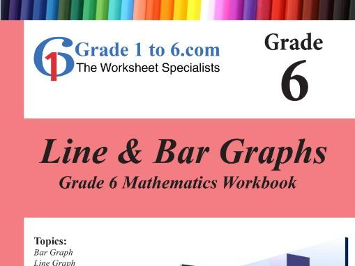 Line & Bar Graphs: Grade 6 Maths Workbook from www.Grade1to6.com Books