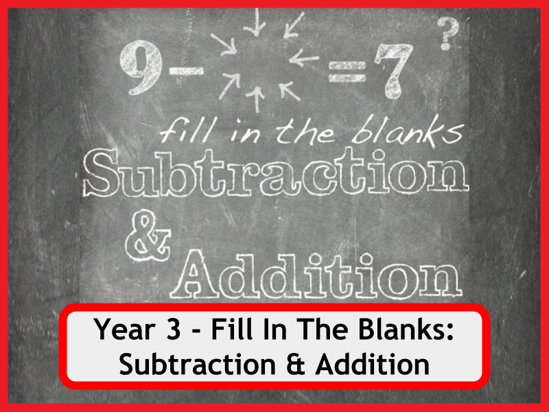 Fill In The Blanks: Addition and Subtraction Worksheets - Year 3